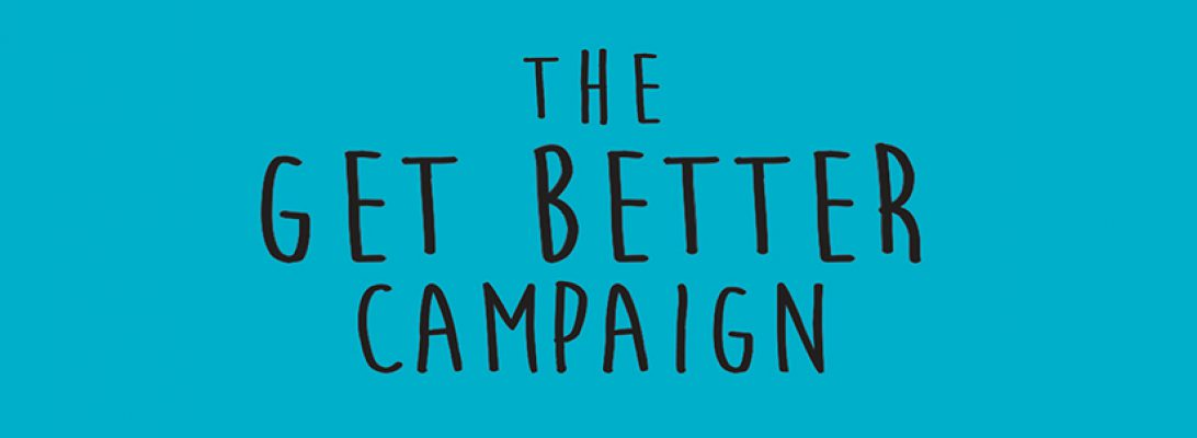 The GET BETTER Campaign